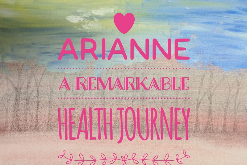 Arianne: A Remarkable Health Journey